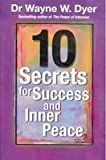 img - for 10 Secrets For Success And Inner Peace by Dyer; Dr. Wayne W. (2009-05-04) book / textbook / text book