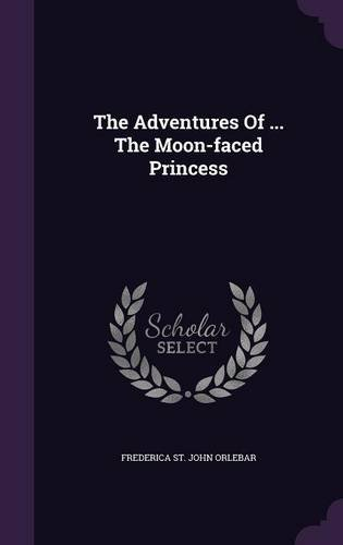 Download The Adventures Of ... The Moon-faced Princess ebook