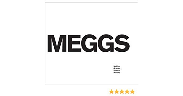 Meggs making graphic design history rob carter 9780470008393 meggs making graphic design history rob carter 9780470008393 amazon books fandeluxe Gallery