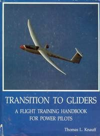 Transition to gliders. A flight training handbook for power pilots