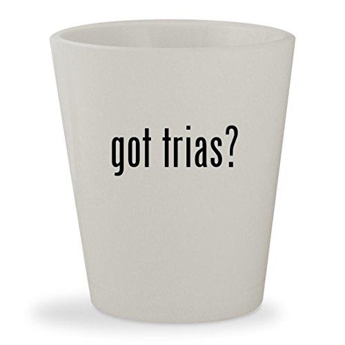 got trias? - White Ceramic 1.5oz Shot Glass (Girls Cup 1 Review 2)