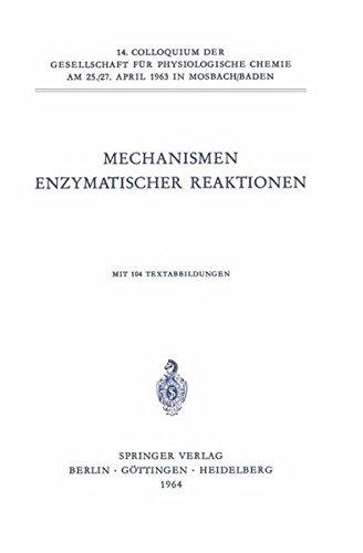 Mechanismen Enzymatischer Reaktionen (Colloquium der Gesellschaft für Biologische Chemie in Mosbach Baden) (German Edition)