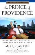 Prince of Providence Rise & Fall of Buddy Cianci, Americas Most Notorious Mayor pdf