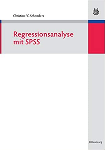 Regressionsanalyse Mit Spss Christian F G Schendera Amazon De Bucher