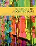 img - for Colours of Architecture: Coloured Glass in Contemporary Buildings book / textbook / text book