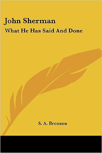 Free download ebooks txt format John Sherman: What He Has Said And Done på dansk PDF ePub iBook 1428654593