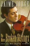 No More Broken Strings, Jaime Jorge, 0816319057