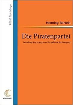 Book Die Piratenpartei by Henning Bartels (2009-10-12)