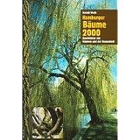 Hamburger Bäume 2000: Geschichten von Bäumen und der Hansestadt