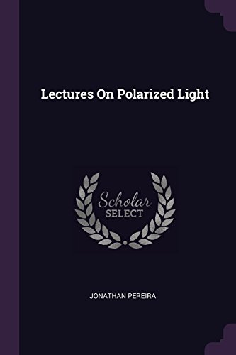 Lectures On Polarized Light
