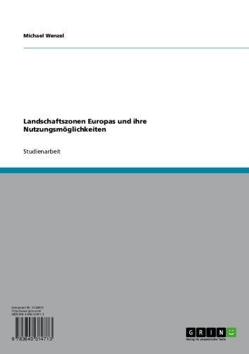 Landschaftszonen Europas und ihre Nutzungsmöglichkeiten (German Edition)