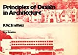 Principles of Design in Architecture, K. W. Smithies, 0442304420