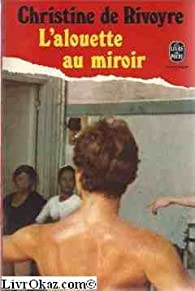 L'Alouette au miroir par Christine de Rivoyre