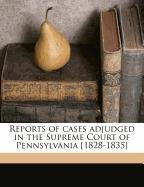 Reports of cases adjudged in the Supreme Court of Pennsylvania [1828-1835] Volume 4 PDF