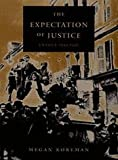 The Expectation of Justice, Megan Koreman, 0822323524
