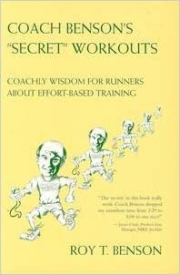 Download Coach Benson's Secret Workouts: Coachly Wisdom for Runners About Effort-Based Training PDF, azw (Kindle), ePub