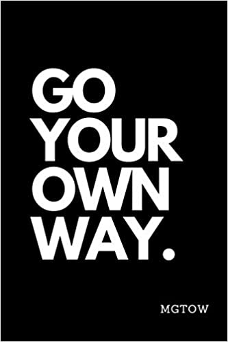 Go your Own Way  MGTOW: Lined Notebook: Red Pill