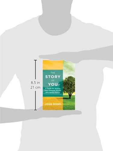 The Story of You: A Guide for Writing Your Personal Stories and Family History by Slack Incorporated
