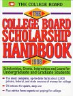 The College Board Scholarship Handbook 1998: Scholarships, Grants, Internships, and Loans for Undergraduate and Graduate Students (Serial)