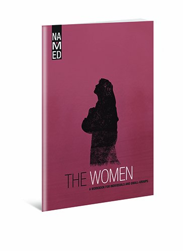 Named: The Women: A Workbook for Individuals and Small Groups