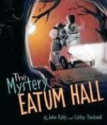 The Mystery of Eatum Hall (BCCB Blue Ribbon Picture Book Awards (Awards))