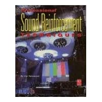 Professional Sound Reinforcement Techniques: Tips and Tricks of a Concert Sound Engineer (Mix Pro Audio Series)
