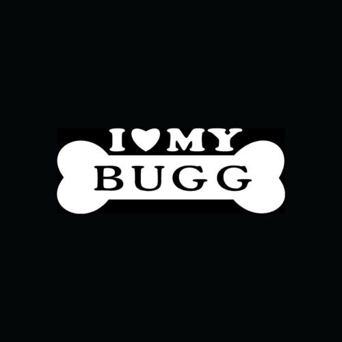 I LOVE MY BUGG Sticker Bone Vinyl Decal Dog Heart Puppy Pug Boston Terrier Mix - Die cut vinyl decal for windows, cars, trucks, tool boxes, laptops, MacBook - virtually any hard, smooth surface (Mix Puppy Terrier)