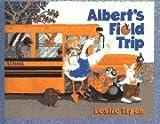 Albert's Field Trip, Leslie Tryon, 0689318219