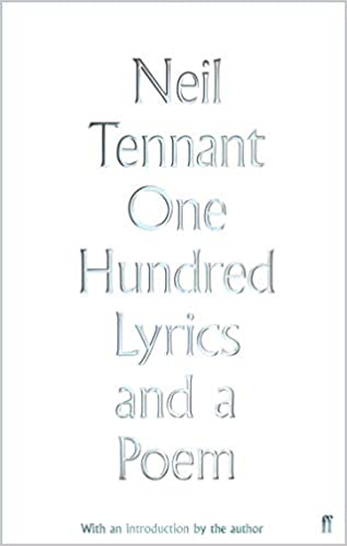 One Hundred Lyrics And A Poem Amazonde Neil Tennant Fremdsprachige Bucher