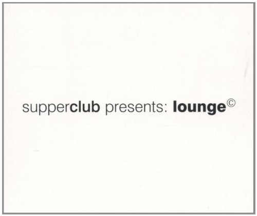 Supperclub Presents: Lounge (Lounge Cd Album)