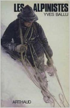 Manuels en ligne à télécharger Les Alpinistes de Yves Ballu ( 8 janvier 1992 ) PDF CHM ePub B0160JFGAS
