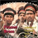 Frozen Brass: Asia. An Anthology of Brass Band Music, No. 1