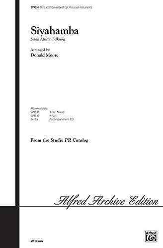Siyahamba Choral Octavo Choir South African Folk Song / arr. Donald Moore by Alfred Music Publications