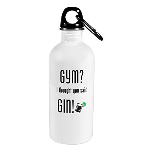 Bottle Of Gin - Unique Giftworks Gym? I Thought You Said Gin! 20oz Stainless Steel Sports Bottle! Funny Gift for Anyone!