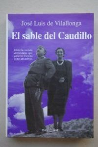 El sable del caudillo (Spanish Edition) by Plaza & Janés Editores