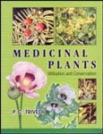 img - for Medicinal Plants ; Conservation and Utilisation book / textbook / text book
