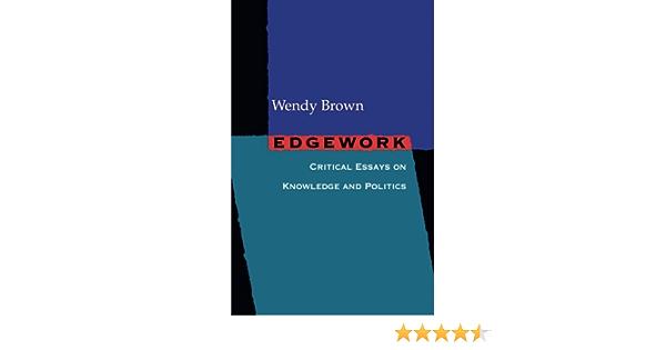 Critical edgework essay knowledge politics help with my esl rhetorical analysis essay on civil war