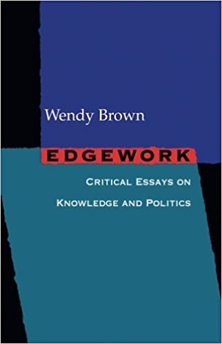 Essays About Health Edgework Critical Essays On Knowledge And Politics Wendy Brown   Amazoncom Books Essay Good Health also Synthesis Example Essay Edgework Critical Essays On Knowledge And Politics Wendy Brown  Sample Business Essay