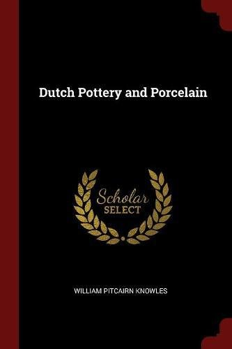 Dutch Pottery and Porcelain