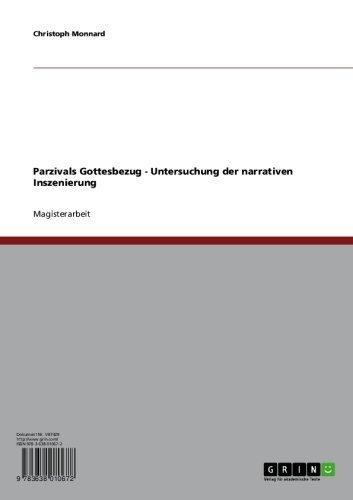 Parzivals Gottesbezug - Untersuchung der narrativen Inszenierung (German Edition) Pdf