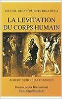 Recueil de Documents Relatifs a la Levitation Du Corps Humain (Suspension Magnetique - 1897)