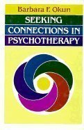 Seeking Connections in Psychotherapy (JOSSEY BASS SOCIAL AND BEHAVIORAL SCIENCE SERIES) (Bass Connection)