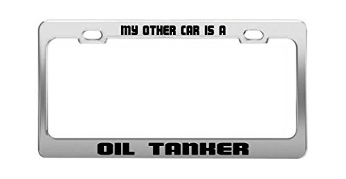 MY OTHER CAR IS A OIL TANKER Funny Chrome Metal Steel License Plate Frame