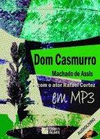 Dom Casmurro - Audiolivro. Serie Classicos Da Literatura Brasileira