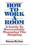 How to Work a Room, Susan RoAne, 0944007066