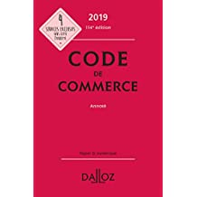 Code de commerce 2019, annoté (Codes Dalloz Universitaires et Professionnels) (French Edition)