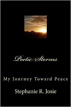 Book Poetic Storms: My Journey Toward Peace by Stephanie R. Josie (2013-11-22)