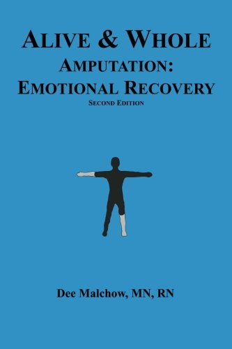 Alive & Whole Amputation:Emotional Recovery