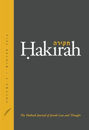 Hakirah: The Flatbush Journal of Jewish Law and Thought (Volume 9)