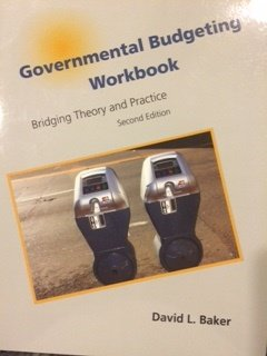 Governmental Budgeting Workbook: Bridging Theory and Practice, 2nd Edition